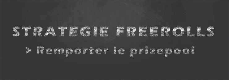 Strategie freerolls remporter le prizepool