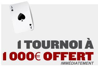 1 Tournoi à 1 000 € offert immédiatement