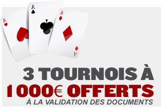 3 tournois à 1 000 € offerts à la validation des documents